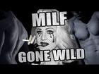 MILF GONE WILD (Madonna Girl Gone Wild Parody)