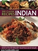 Cooking Book Review: 300 Classic Indian Recipes: Authentic dishes, from kebabs, korma and tandoori to pilau rice, balti and biryani, with over 300 photographs by Shehzad Husain, Rafi Fernandez